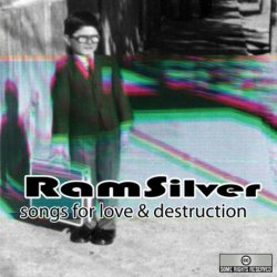 RAMsilver Songs for love and destruction 1